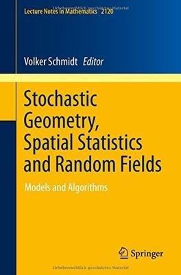 [(Stochastic Geometry, Spatial Statistics and Random Fields : Models and Algorithms)] [Edited by Volker Schmidt] published on (December, 2014) par VOLKER SCHMIDT
