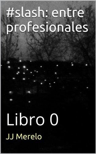 #slash: entre profesionales: Libro 0