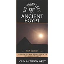 The Traveler's Key to Ancient Egypt: A Guide to Sacred Places by John Anthony West (1996-01-01)