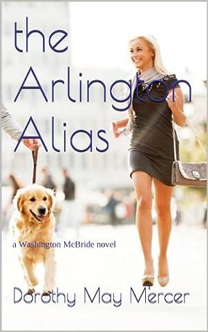 the Arlington Alias (The McBride Washington Series Book 2)