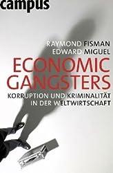Economic Gangsters: Korruption und Kriminalität in der Weltwirtschaft
