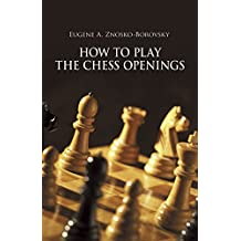 How to Play the Chess Openings (Dover Chess)