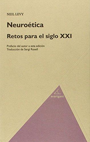 Neuroética, Retos para el Siglo XXI, Colección Filosofia (Filosofia (avarigani))