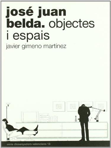 José Juan Belda: Objectes i espais (Dissenyadors Valencians) por Javier Gimeno Martínez