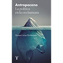 Antropoceno: La política en la era humana (Pensamiento)