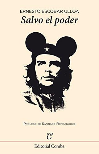 Salvo el poder (Narrativa nº 9) por Ernesto Escobar Ulloa