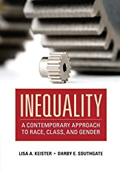 Inequality: A Contemporary Approach to Race, Class, and Gender by Lisa A. Keister (2012-01-23)