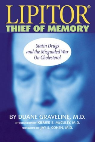 lipitor-thief-of-memory-statin-drugs-and-the-misguided-war-on-cholesterol-by-md-duane-graveline-2004