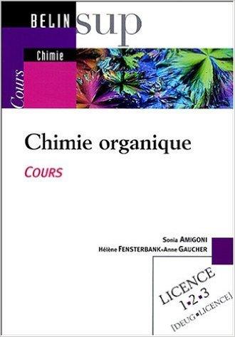 Chimie organique : Cours de Sonia Amigoni,Hlne Fensterbank,Anne Gaucher ( 6 octobre 2004 )