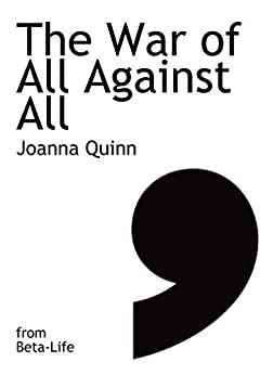 The War of All Against All (Comma Singles) by [Quinn, Joanna]