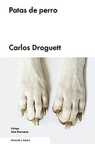 Patas de perro par Carlos Droguett