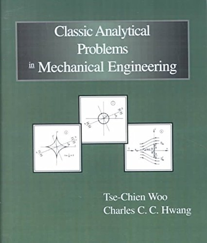 [(Classic Analytical Problems in Mechanical Engineering)] [By (author) Tse-Chien Woo ] published on (January, 2000)