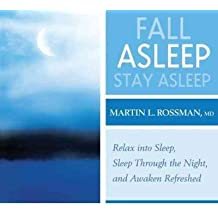 [(Fall Asleep, Stay Asleep: Clinically Proven, Guided Visualization Practices)] [Author: Martin L. Rossman] published on (April, 2010)