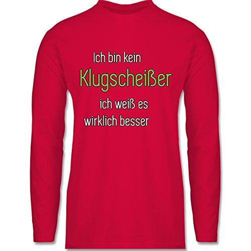 Shirtracer Sprüche - Ich Bin Kein Klugscheißer Ich Weiß ES Wirklich Besser - Herren Langarmshirt Rot
