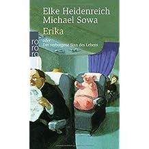 Erika: oder Der verborgene Sinn des Lebens