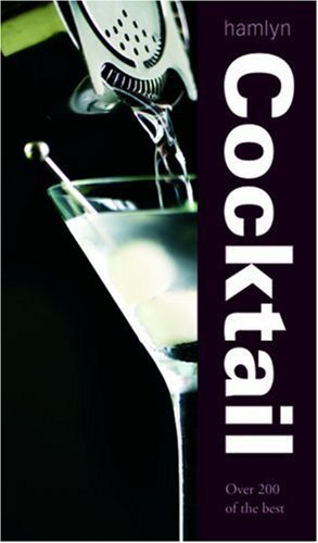 Cocktail: Over 200 of the best (Sauce) by Hamlyn (Creator) (15-Sep-2007) Hardcover
