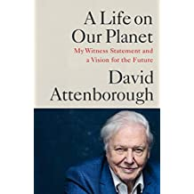 A Life on Our Planet: My Witness Statement and a Vision for the Future (English Edition)