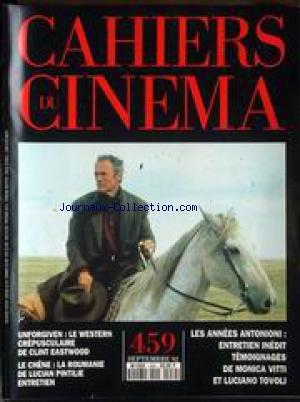 CAHIERS DU CINEMA [No 459] du 01/09/1992 - UNFORGIVEN - LE WESTERN DE CLINT EASTWOOD - LE CHENE - LA ROUMANIE DE LUCIAN PINTILE - LES ANNEES ANTONIONI - MONICA VITTI ET LUCIANO TOVOLI. par Collectif