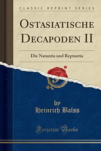 Ostasiatische Decapoden II: Die Natantia und Reptantia (Classic Reprint)