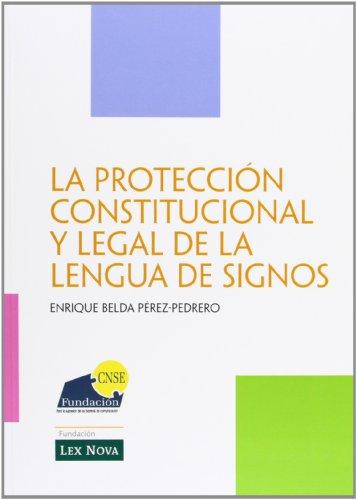 La protección constitucional y legal de la lengua de signos (Fundación Lex Nova) por Enrique Belda Pérez-Pedrero