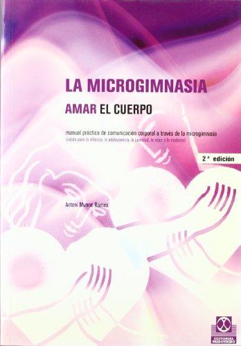 MICROGIMNASIA. Amar el cuerpo, LA (Salud) por Antoni Munné Ramos