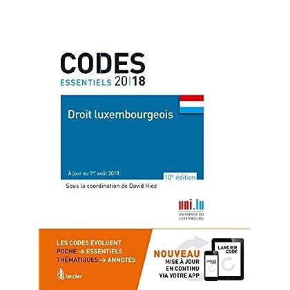 Code essentiel - Droit luxembourgeois 2018: À jour au 1er août 2018