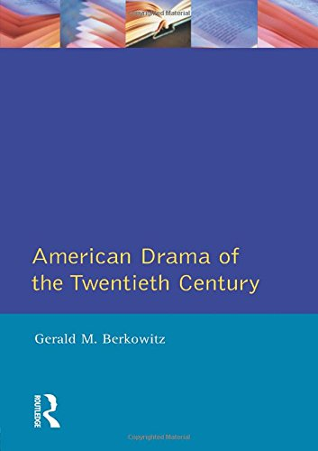 American Drama of the Twentieth Century (Longman Literature In English Series)