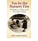 Tea By The Nursery Fire A Children's Nanny at the Turn of the Century [Paperback] by Streatfeild, Noel ( Author )