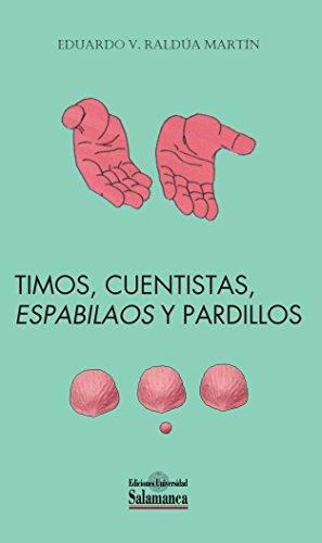 Timos, cuentistas, «espabilaos» y pardillos (Libros prácticos nº 21) por Eduardo Vicente RALDÚA MARTÍN