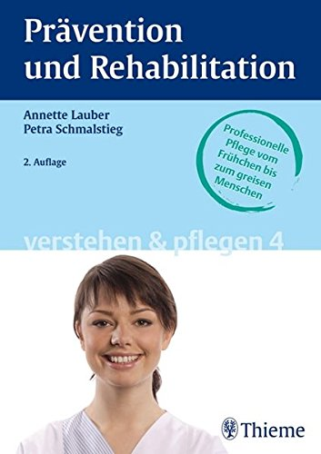 Band 4: Prävention und Rehabilitation (Reihe, VERSTEHEN u. PFLEGEN)