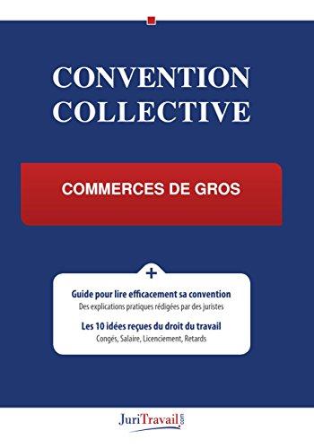 Convention Collective Commerce De Gros Ebook Juritravail Amazon