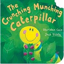 [The Crunching, Munching Caterpillar] [by: Sheridan Cain]