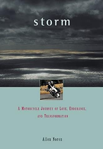Storm: A Motorcycle Journey of Love, Endurance, and Transformation (Special Interest)