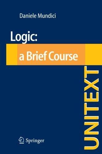 Logic: a Brief Course (UNITEXT) by Daniele Mundici (2012-02-24)