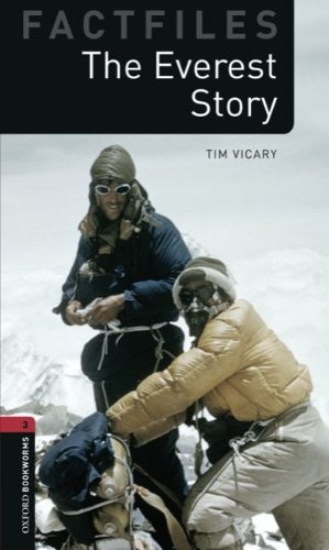 Oxford Bookworms - Factfiles: 8. Schuljahr, Stufe 2 - The Everest Story: Reader (Oxford Bookworms Factfiles: Level 3)