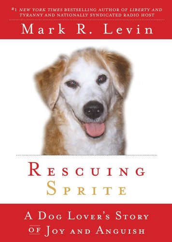 Rescuing Sprite: A Dog Lover's Story of Joy and Anguish (English Edition)