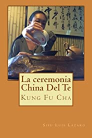 La ceremonia china del té: Kung Fu Cha