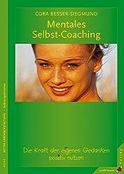 Mentales Selbst-Coaching: Die Kraft der eigenen Gedanken positiv nutzen