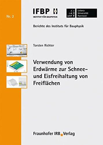 Verwendung von Erdwärme zur Schnee- und Eisfreihaltung von Freiflächen. (Berichte des Instituts für Bauphysik der Leibniz Universität Hannover)