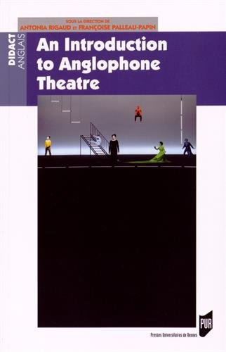 An Introduction to Anglophone Theatre par Antonia Rigaud
