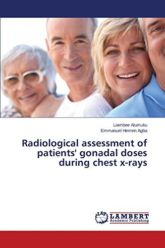 Radiological assessment of patients' gonadal doses during chest x-rays by Alumuku Liambee (2014-10-06)