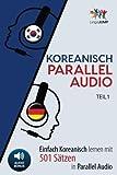 Koreanisch Parallel Audio - Einfach Koreanisch Lernen mit 501 Sätzen in  Parallel Audio - Teil 1
