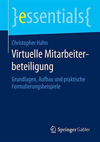 Virtuelle Mitarbeiterbeteiligung: Grundlagen, Aufbau und praktische Formulierungsbeispiele (essentials)