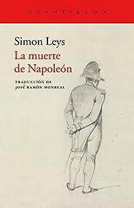 La muerte de Napoleón par Simon Leys