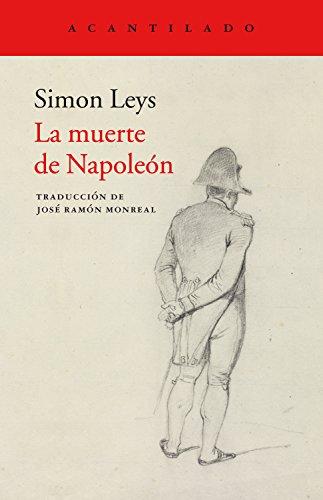 La muerte de Napoleón (Cuadernos del Acantilado nº 88) por Simon Leys