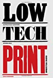 Low-Tech Print: Contemporary Hand-Made Printing