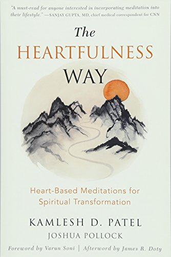 The Heartfulness Way: Relaxation, Meditation, and Connection on the Path to Spiritual Transformation por Kamlesh D. Patel
