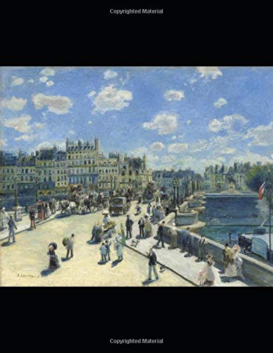 College Ruled Notebook-  Auguste Renoir Cover: Pont Neuf, Paris