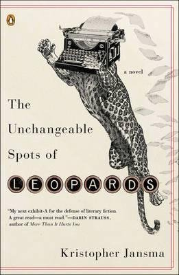 By Jansma, Kristopher ( Author ) [ The Unchangeable Spots of Leopards By Feb-2014 Paperback