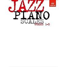 Jazz Piano Scales, Grades 1-5 (ABRSM Exam Pieces)